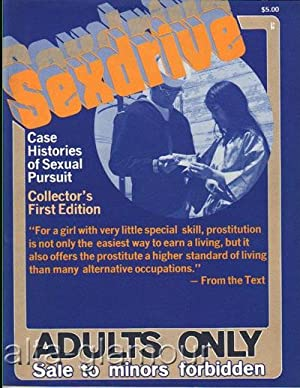 SEXDRIVE; Case Histories of Sexual Pursuit Vol. 10, No. 4 (No. 1); February March April