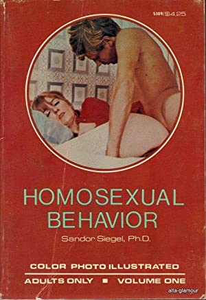 HOMOSEXUAL BEHAVIOR; Volume One: Siegel, Ph.D., Sandor