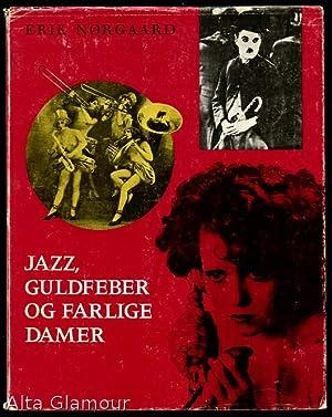 JAZZ, GULDFEBER OG FARLIGE DAMER: Nørgaard, Erik