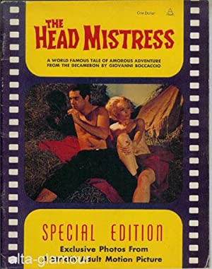 THE HEAD MISTRESS; A World Famous Tale of Amorous Adventure from the Decadent Decameron of Giovanni...