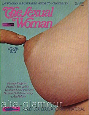 THE SEXUAL WOMAN; A Woman's Illustrated Guide to Sensuality Book 6; April May