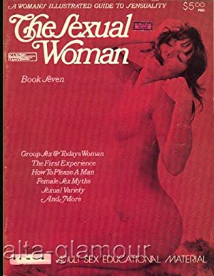 THE SEXUAL WOMAN; A Woman's Illustrated Guide to Sensuality Book 7; August September