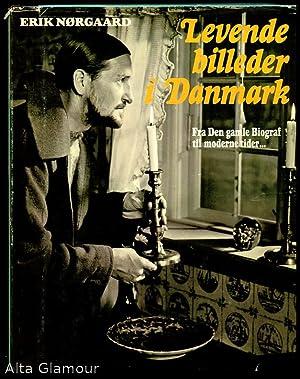 LEVENDE BILLEDER I DANMARK; Fra Den gamle Biograf til moderne tider . .: Nørgaard, Erik