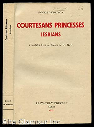 COURTESANS, PRINCESSES, LESBIANS; after the original texts collected by Marie-Louise ...