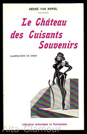 LE CHATEAU DES CUISANTS SOUVENIRS: Van Rowel, Desire [Rene-Michel Desergy]; illustrations de Carlo
