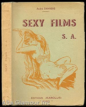 SEXY FILMS S.A.; Roman: Danvers, Andre
