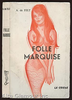 FOLLE MARQUISE; Roman: Felt, A. de