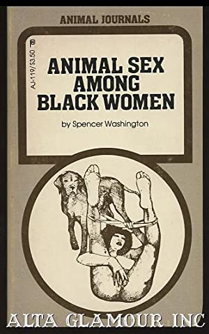 ANIMAL SEX AMONG BLACK WOMEN Animal Journals: Washington, Spencer