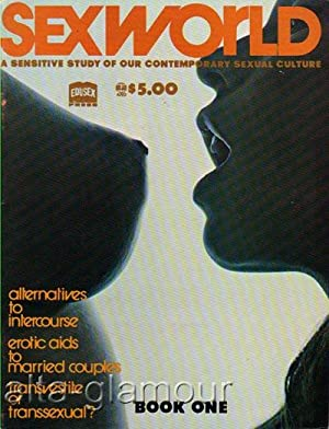 SEXWORLD; A Sensitive Study of Our Contemporary Sexual Culture No. 1, August/September 1972