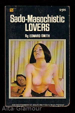 SADO-MASOCHISTIC LOVERS A Diamond Classic: Smith, Edward