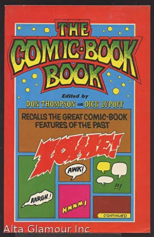 THE COMIC-BOOK BOOK: Thompson, Don and Dick Lupoff (editors)