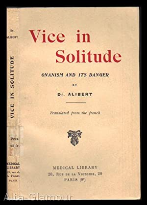 ONANISM; Vice in Solitude: Alibert, Dr