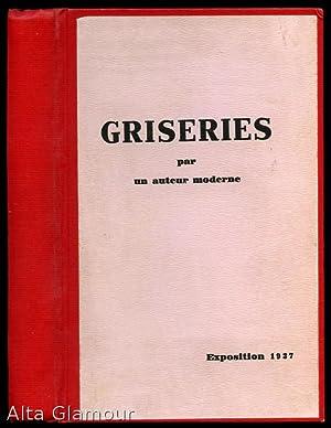 GRISERIES; par un auteur moderne. Exposition 1937
