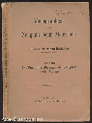 MONOGRAPHIEN UBER DIE ZEUGUNG BEIM MENSCHEN. Band III; Die Funktionsstorungen der Zeungung beim ...