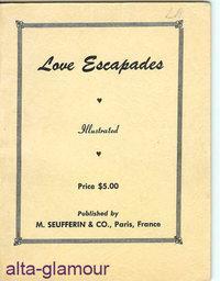 LOVE ESCAPADES; Illustrated: American Erotic Ephemera]