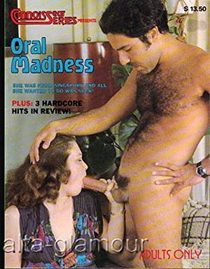 ORAL MADNESS