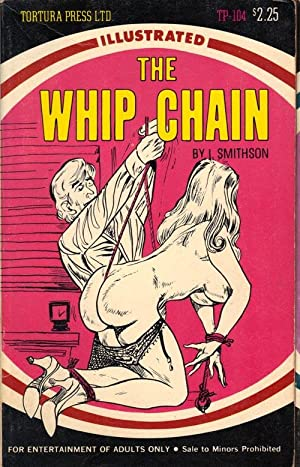 THE WHIP CHAIN; Illustrated Tortura Press: Smithson, I.