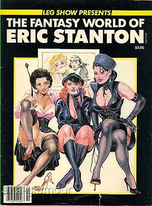 THE FANTASY WORLD OF ERIC STANTON; Leg Show Collector's Edition Vol. 1, No. 2: Stanton, Eric
