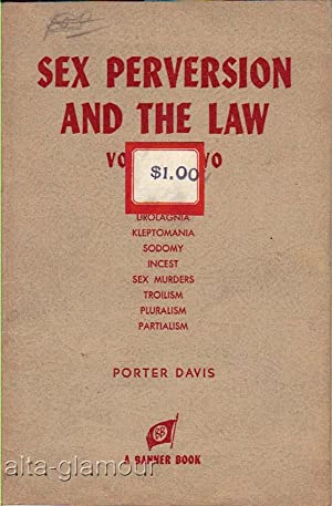 SEX PERVERSION AND THE LAW: Volume Two: Davis, Porter