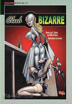 CLUB BIZARRE Bizarre Book No. 13: Valery, K. and