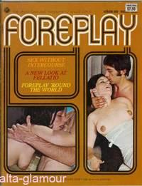FOREPLAY; The Photo-Illustrated Magazine of Sexual Stimuli Vol. 01, No. 03, May/June