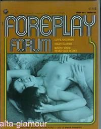 FOREPLAY FORUM; The Photo-Illustrated Magazine of Sexual Stimuli Vol. 01, No. 01, May/June&#...