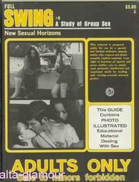 FULL SWING; A Study of Group Sex #6, Vol. 10, No. 2, May/June/July 1972