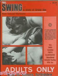 FULL SWING; A Study of Group Sex Vol. 10, No. 3, August/September/October 1972