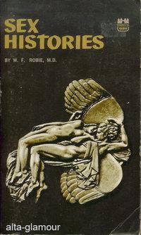 SEX HISTORIES: Robie, M.D., W.