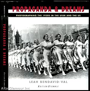 PROPAGANDA AND DREAMS: Photographing the 1930s in: Bendavid-Val, Leah (ed)