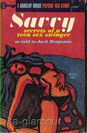 SAVVY: SECRETS OF A TEEN SEX SWINGER: Benjamin, Jack