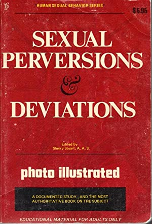 SEXUAL PERVERSIONS AND DEVIATIONS: Stuart, Sherry (Ed.)