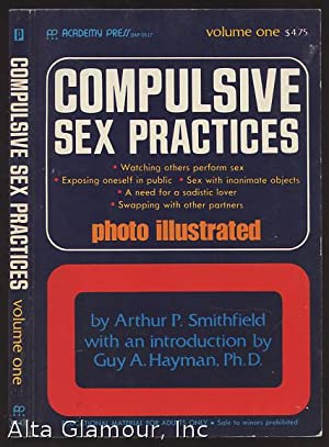 COMPULSIVE SEX PRACTICES; Volume One: Smithfield, Arthur P.