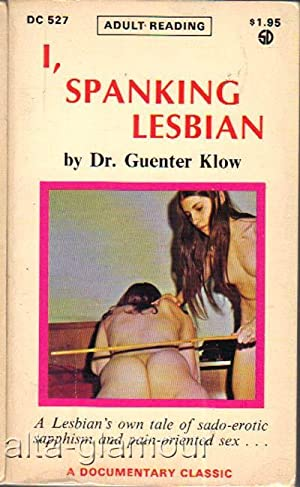 I, SPANKING LESBIAN Documentary Classic: Klow, Dr. Guenter,
