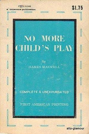 NO MORE CHILD'S PLAY: Maxwell, Sames