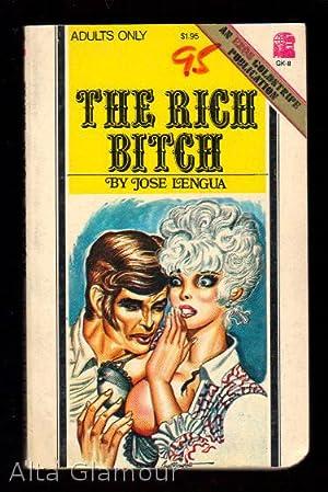 THE RICH BITCH An Eros Goldstripe Publication: Lengua, Jose