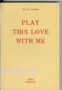 PLAY THIS LOVE WITH ME: Baron, Willie [Wenzell