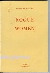 ROGUE WOMEN: Cutter, Nicholas [pseud]