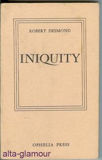 INIQUITY Ophelia Press: Desmond, Robert