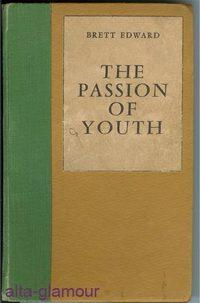 THE PASSION OF YOUTH Ophelia Press: Edward, Brett [pseud]