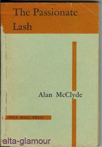 THE PASSIONATE LASH or The Revenge of Sir Hilary Garner: McClyde, Alan