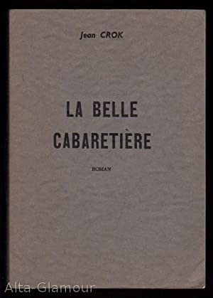 LA BELLE CABARATIERE; Roman: Crok, Jean