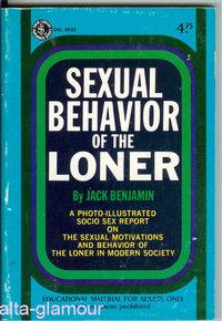 SEXUAL BEHAVIOR OF THE LONER: Benjamin, Jack