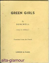 GREEN GIRLS; Translated from the French: Donewell [Alphonse Momas]