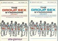 THE GROUP SEX SYNDROME: Volumes One and: Gilmore, Ph.D., Donald