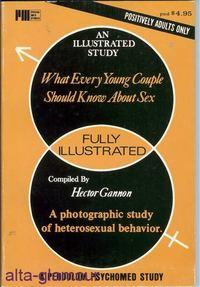 WHAT EVERY YOUNG COUPLE SHOULD KNOW ABOUT SEX Psycho-Med Series: Gannon, Hector