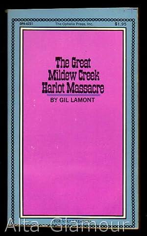 THE GREAT MILDEW CREEK HARLOT MASSACRE Ophelia Press Series: Lamont, Gil