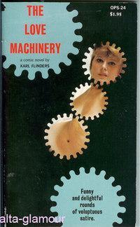 THE LOVE MACHINERY The Olympia Press Series: Flinders, Karl [Milton Saul]