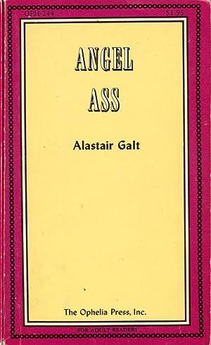 ANGEL ASS Ophelia Press Series: Galt, Alastair