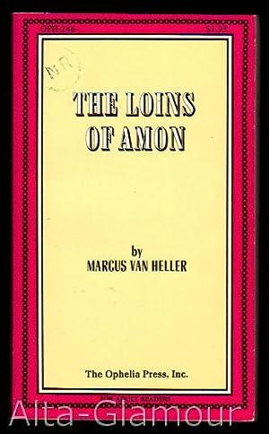 THE LOINS OF AMON Ophelia Press Series: Van Heller, Marcus